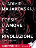 Majakovskij. Poesie d'amore e di rivoluzione