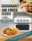 Cuisinart Air Fryer Oven Cookbook For Beginners 2020 2021 Book