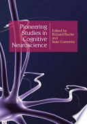 Pioneering Studies In Cognitive Neuroscience Book PDF