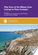 Fifty Years of the Wilson Cycle Concept in Plate Tectonics Book