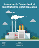 Innovations in Thermochemical Technologies for Biofuel Processing