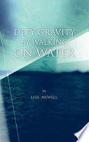 Defy Gravity by Walking on Water
