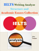 Ielts Writing Analyze - Structure and Academic Essays Collection