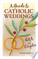 A Guide to Catholic Weddings: Q&A for Couples