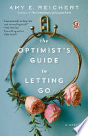The Optimist S Guide To Letting Go Book PDF