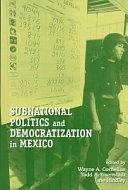 Subnational Politics and Democratization in Mexico