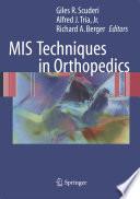 MIS Techniques in Orthopedics