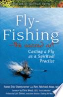 Fly Fishing The Sacred Art