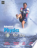 """Advanced Physics for You"" by Keith Johnson, Simmone Hewett, Sue Holt, John Miller"
