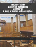 Teacher's Guide Classroom Worksheets Just Mercy A Story of Justice and Redemption