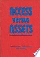 Access Versus Assets