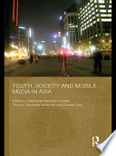 Youth, Society and Mobile Media in Asia