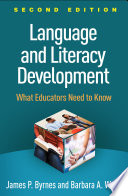 """Language and Literacy Development, Second Edition: What Educators Need to Know"" by James P. Byrnes, Barbara A. Wasik"