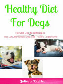 Healthy Diet for Dog: Natural Dog Food Recipes