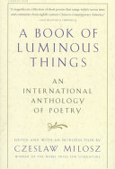 A Book of Luminous Things  An International Anthology of Poetry