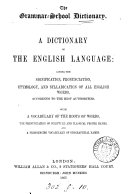 The grammar school dictionary  a dictionary of the English language