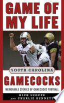 Game of My Life South Carolina Gamecocks