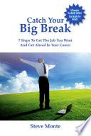 Catch Your Big Break