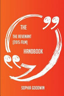 The the Revenant (2015 Film) Handbook - Everything You Need to Know about the Revenant (2015 Film)