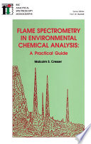 Flame Spectrometry in Environmental Chemical Analysis  : A Practical Guide