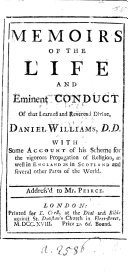 Memoirs of the Life and Eminent Conduct of that Learned and Reverend Divine  Daniel Williams  D D  With some account of his scheme for the vigorous propagation of religion  etc   By D  Defoe