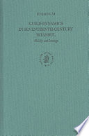 Guild Dynamics in Seventeenth Century Istanbul Book