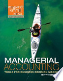 Managerial Accounting Tools for Business Decision Making 6E with WileyPlus