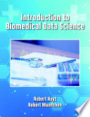 """""""Introduction to Biomedical Data Science"""" by Robert Hoyt, Robert Muenchen"""