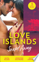 Love Islands  Swept Away  Brunetti s Secret Son   Claiming the Royal Innocent   The Mistress That Tamed De Santis  Love Islands  Book 5
