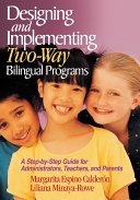 Designing and Implementing Two Way Bilingual Programs