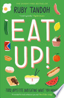 """Eat Up: Food, Appetite and Eating What You Want"" by Ruby Tandoh"