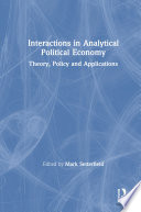 Interactions In Analytical Political Economy Theory Policy And Applications