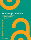Knowledge unbound : selected writings on open access, 2002-2010