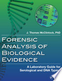 Forensic Analysis of Biological Evidence Book