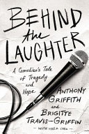 link to Behind the laughter : a comedian's tale of tragedy and hope in the TCC library catalog