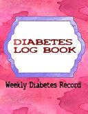 Blood Sugar Diabetes Log Book Book