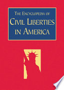 The Encyclopedia of Civil Liberties in America