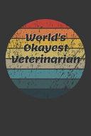 World s Okayest Veterinarian Notebook