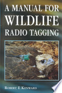 A Manual for Wildlife Radio Tagging