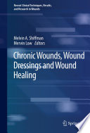 Chronic wounds, wound dressings and wound healing (2021)