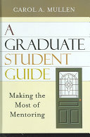 A Graduate Student Guide: Making the Most of Mentoring - Seite 203