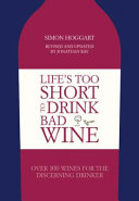 Life s Too Short to Drink Bad Wine Updated Edition