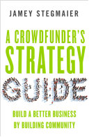 A Crowdfunder's Strategy Guide