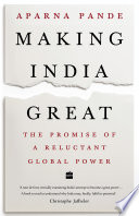 Making India Great  The Promise of a Reluctant Global Power