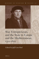 War  Entrepreneurs  and the State in Europe and the Mediterranean  1300 1800