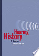 """Hearing History: A Reader"" by Mark Michael Smith"