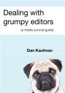 Dealing with grumpy editors  a media survival guide