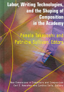 Labor  Writing Technologies  and the Shaping of Composition in the Academy