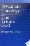 Systematic Theology   Volume 1  The Triune God