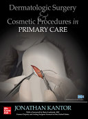 Dermatologic Surgery and Cosmetic Procedures in Primary Care Practice Book